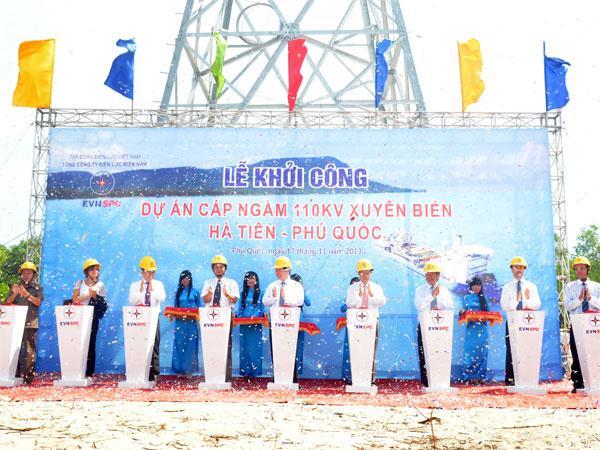 Lễ khởi công Dự án cáp điện ngầm dài trên 57 km vượt biển từ Thị xã Hà Tiên ra huyện đảo Phú Quốc (Kiên Giang)